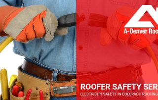 roofing safety as it pertains to electricity in Denver and Colorado Springs
