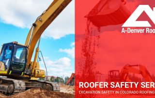 excavation safety as applied to roofers in Colorado Springs and Denver