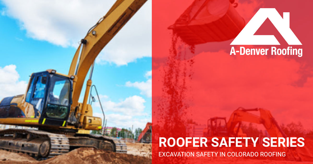 Roofer Safety Series Excavations A Denver Roofing